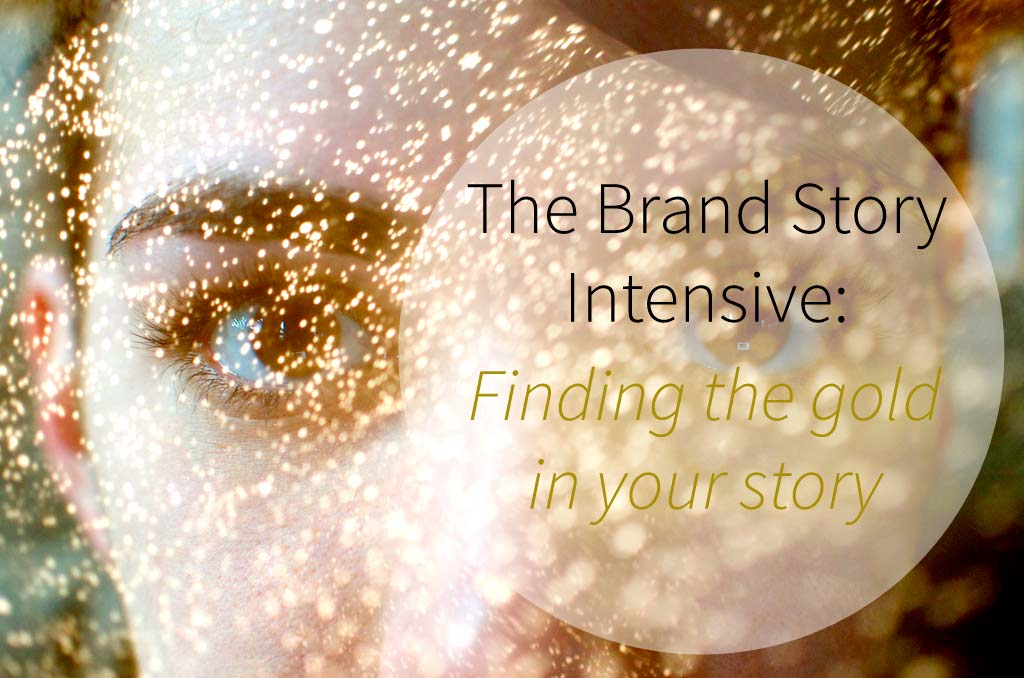 Brand Story Intensive Program: Finding the Gold in Your Story